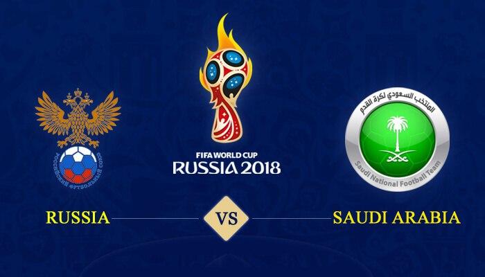 Russia vs Saudi Arabia 14 Jun 2018